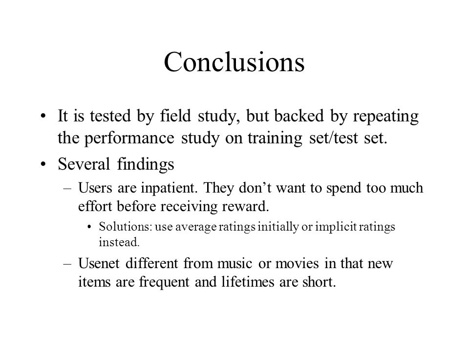 Conclusions It is tested by field study, but backed by repeating the performance study on training set/test set.