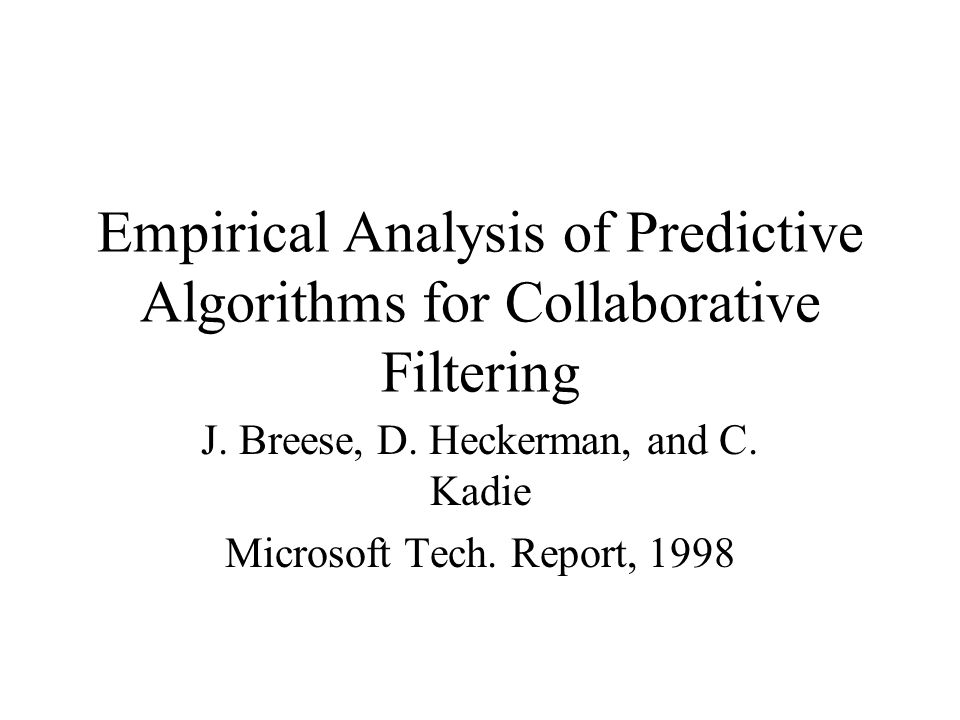 J. Breese, D. Heckerman, and C. Kadie Microsoft Tech. Report, 1998