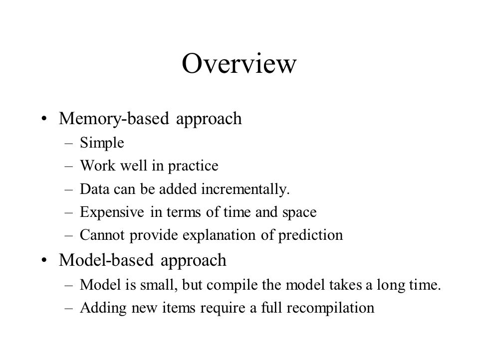 Overview Memory-based approach Model-based approach Simple