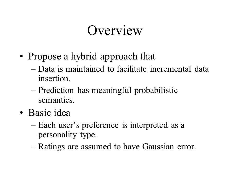 Overview Propose a hybrid approach that Basic idea