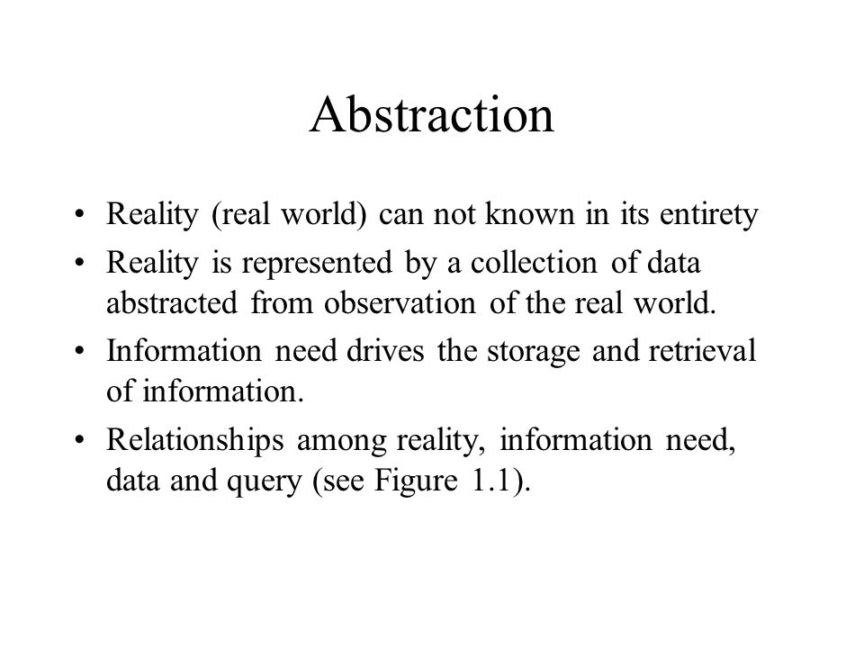 Abstraction Reality (real world) can not known in its entirety