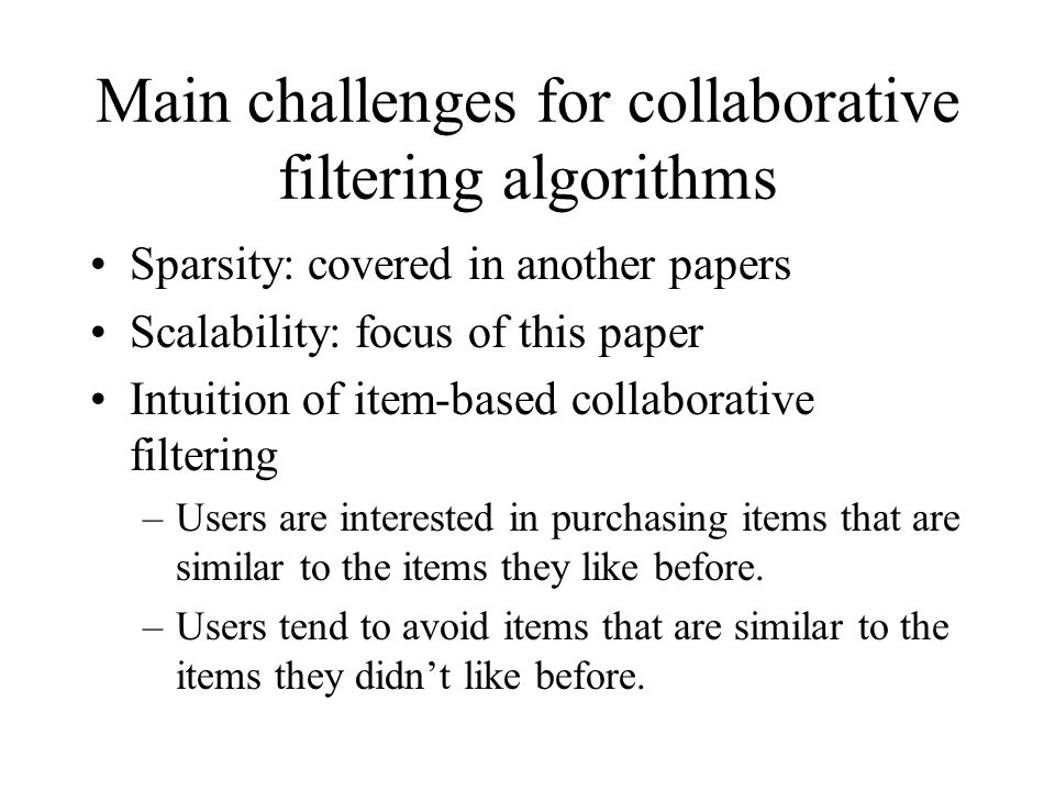 Main challenges for collaborative filtering algorithms