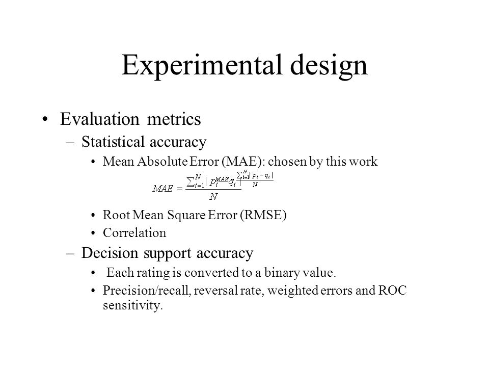 Experimental design Evaluation metrics Statistical accuracy