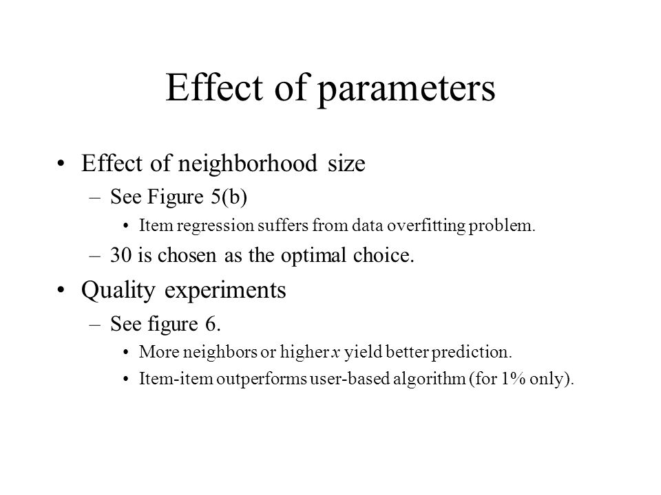 Effect of parameters Effect of neighborhood size Quality experiments