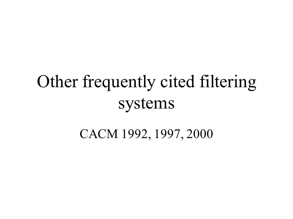Other frequently cited filtering systems