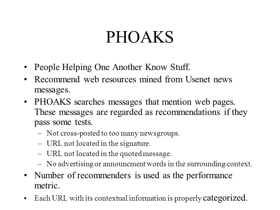PHOAKS People Helping One Another Know Stuff.