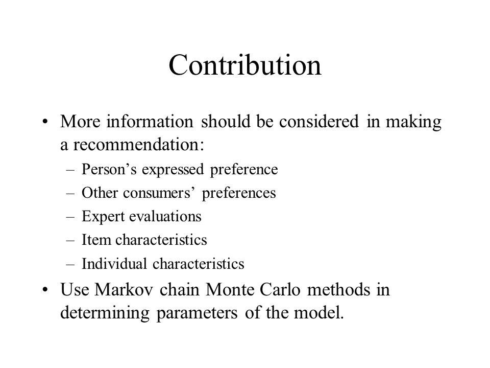 Contribution More information should be considered in making a recommendation: Person's expressed preference.