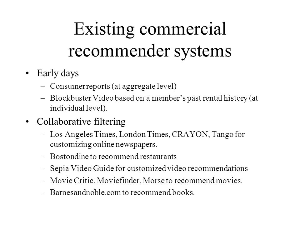 Existing commercial recommender systems