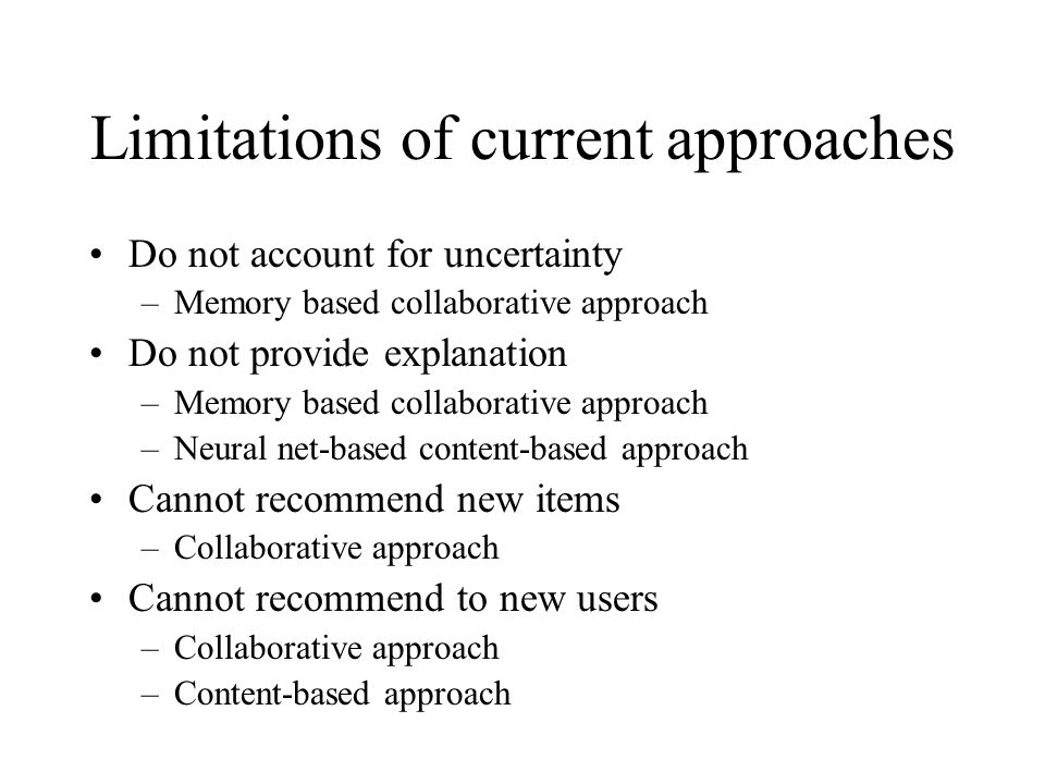 Limitations of current approaches