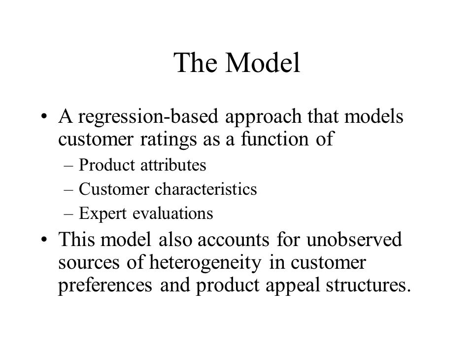 The Model A regression-based approach that models customer ratings as a function of. Product attributes.
