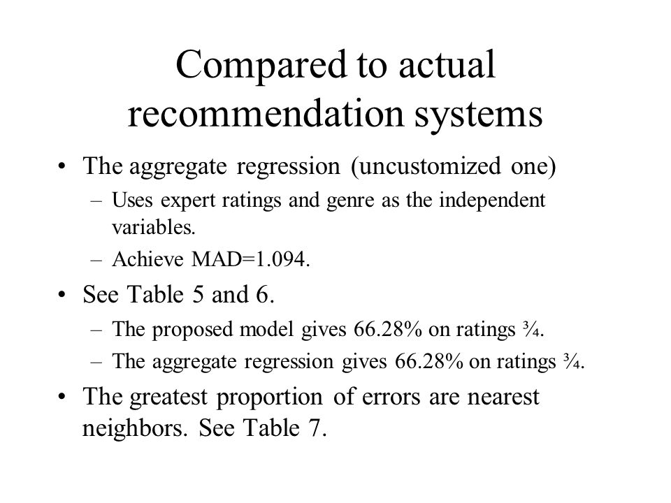 Compared to actual recommendation systems