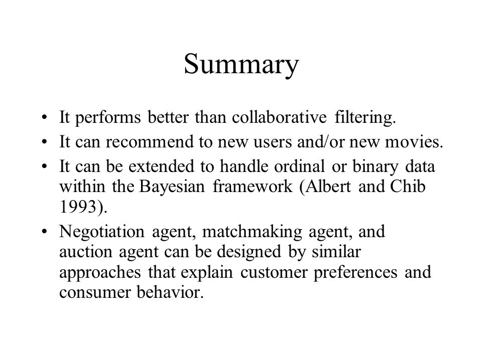 Summary It performs better than collaborative filtering.