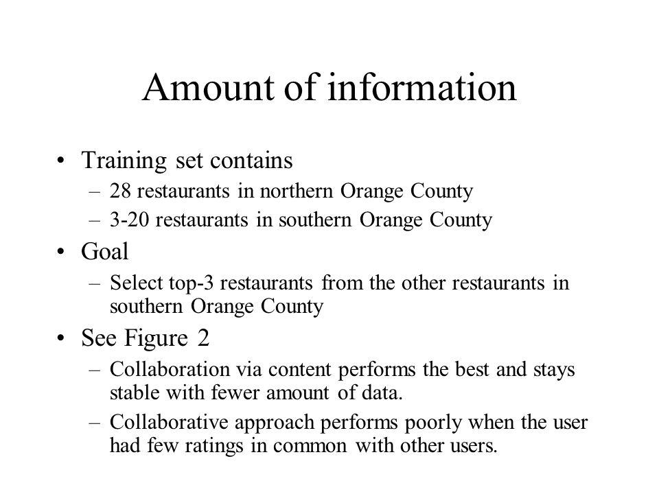 Amount of information Training set contains Goal See Figure 2