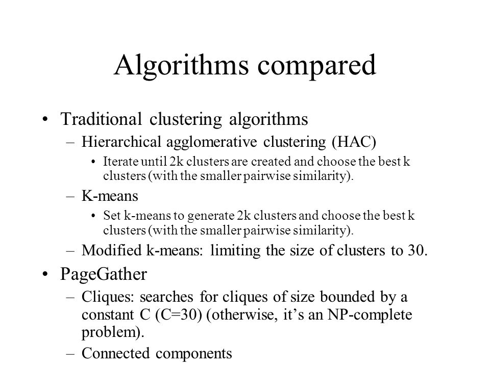 Algorithms compared Traditional clustering algorithms PageGather