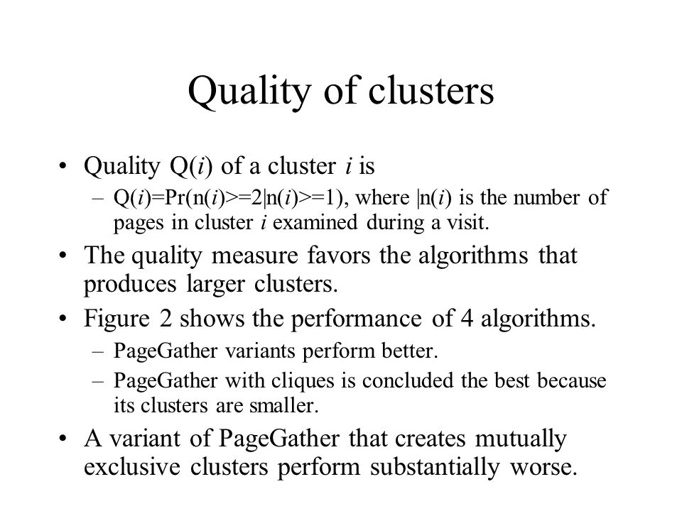 Quality of clusters Quality Q(i) of a cluster i is