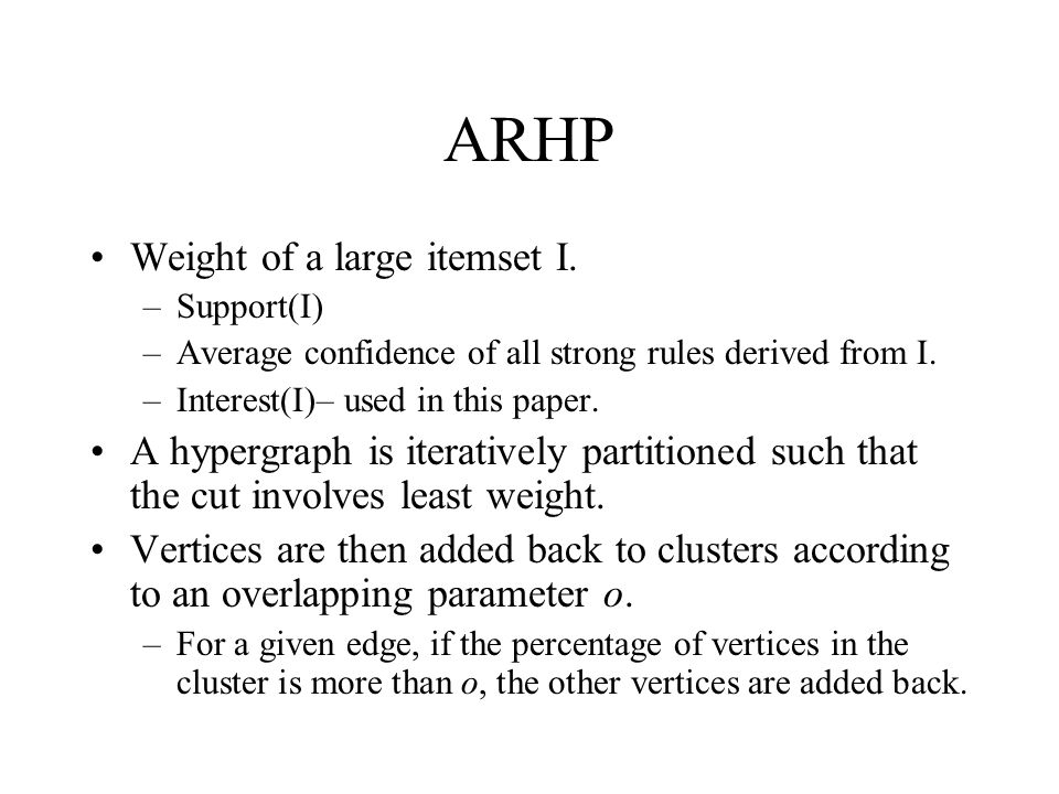 ARHP Weight of a large itemset I.