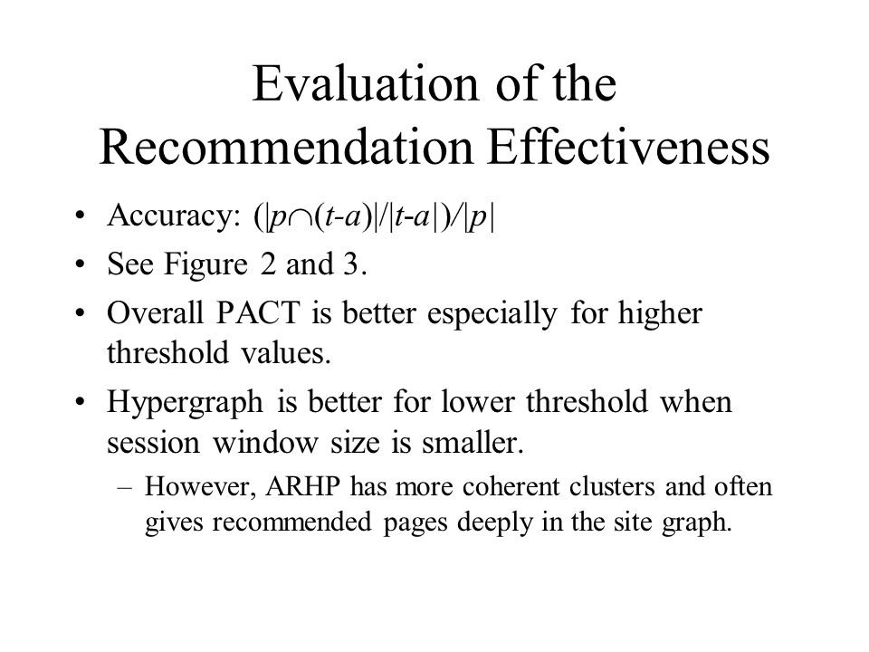 Evaluation of the Recommendation Effectiveness