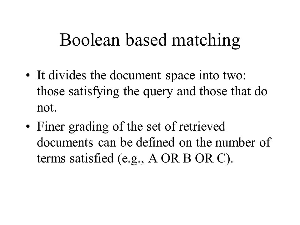Boolean based matching