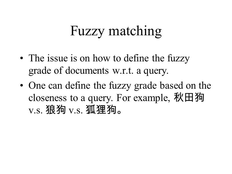 Fuzzy matching The issue is on how to define the fuzzy grade of documents w.r.t. a query.