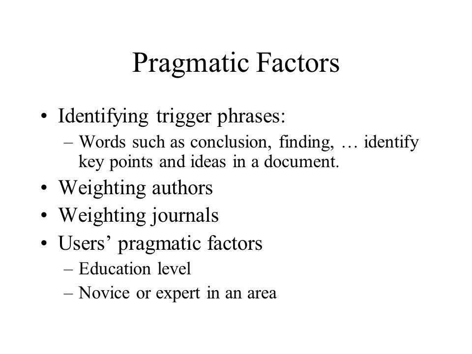 Pragmatic Factors Identifying trigger phrases: Weighting authors