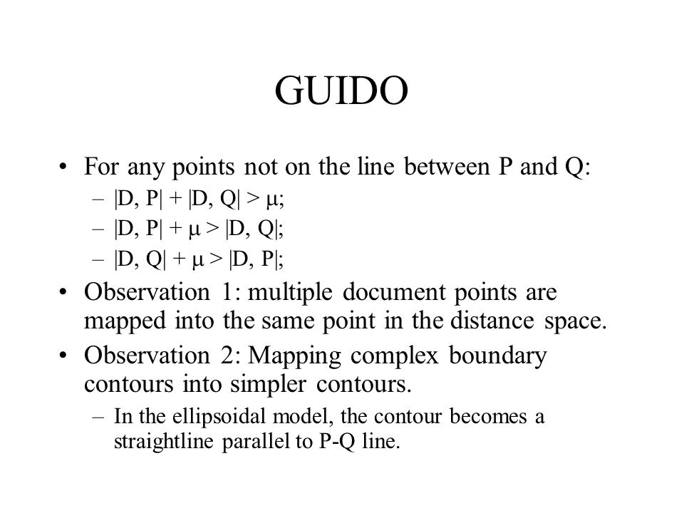 GUIDO For any points not on the line between P and Q: