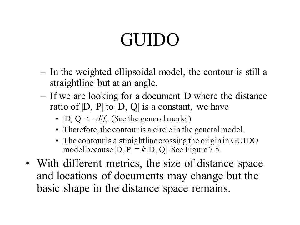 GUIDO In the weighted ellipsoidal model, the contour is still a straightline but at an angle.