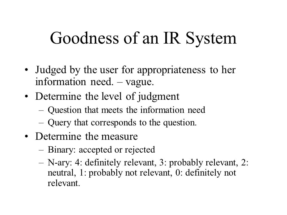 Goodness of an IR System