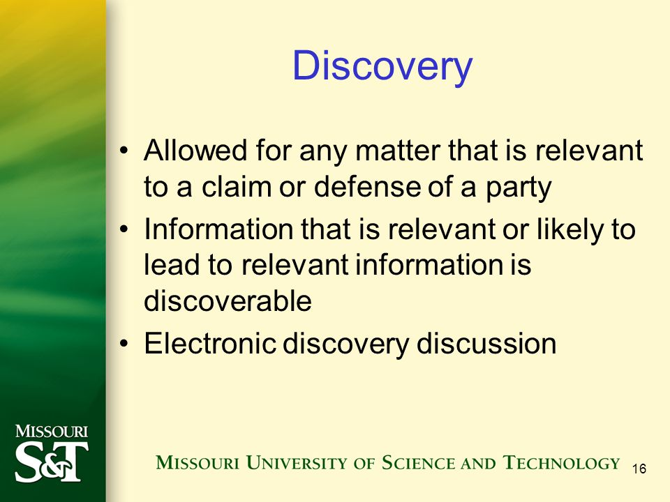 Discovery Allowed for any matter that is relevant to a claim or defense of a party.