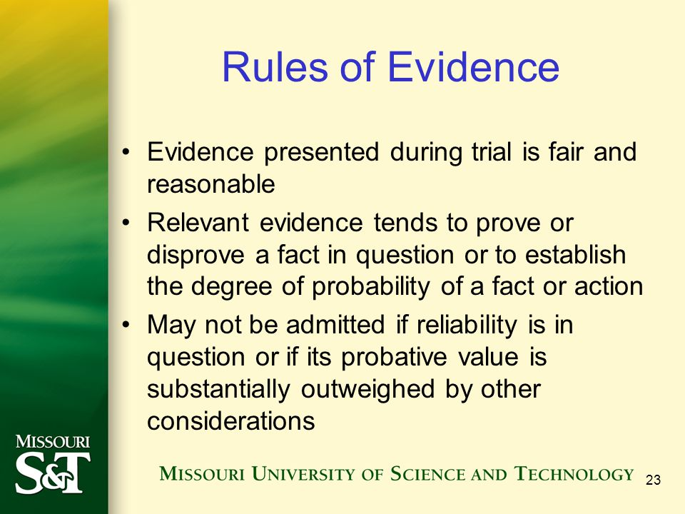 Rules of Evidence Evidence presented during trial is fair and reasonable.