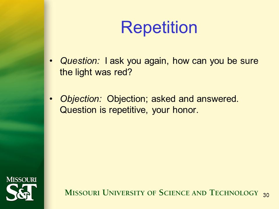Repetition Question: I ask you again, how can you be sure the light was red