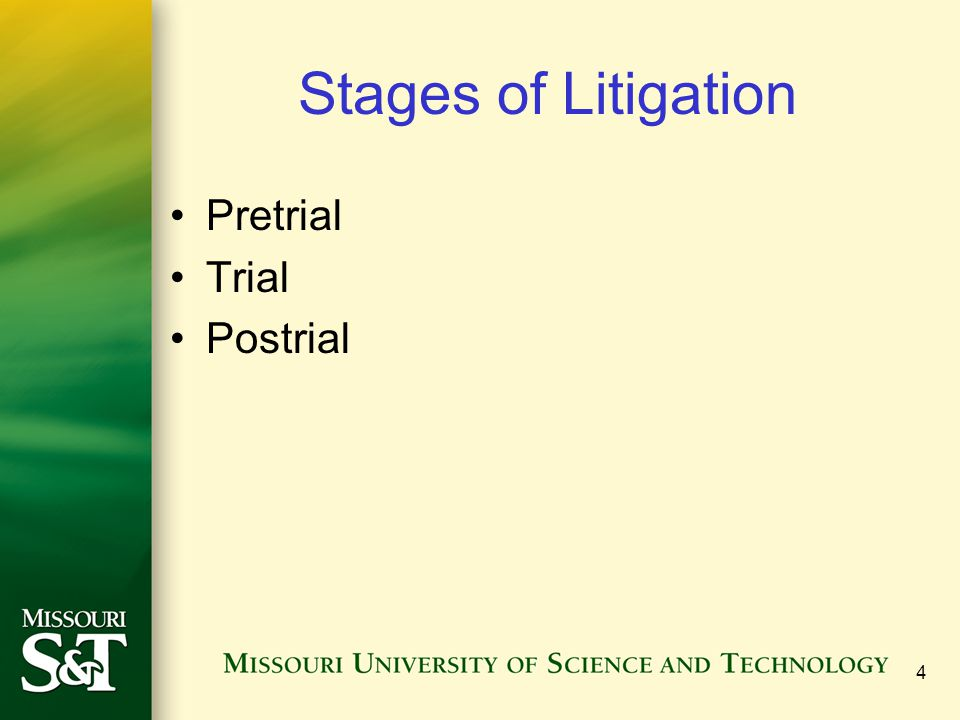 Stages of Litigation Pretrial Trial Postrial