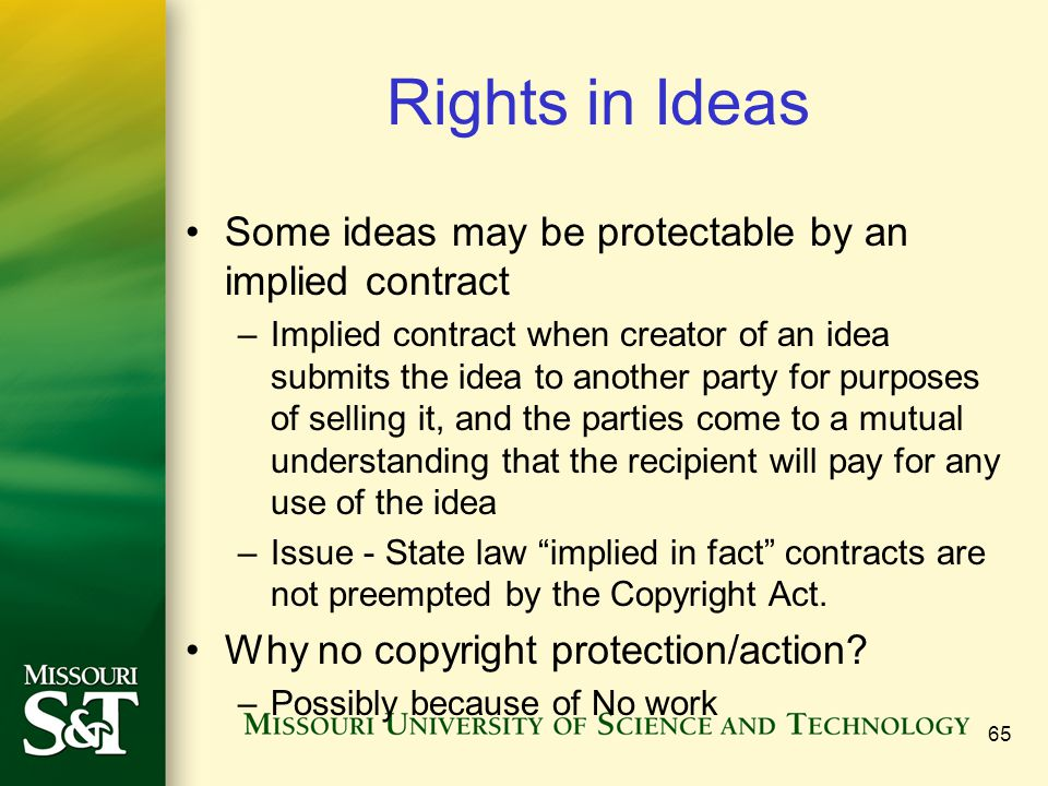 Rights in Ideas Some ideas may be protectable by an implied contract