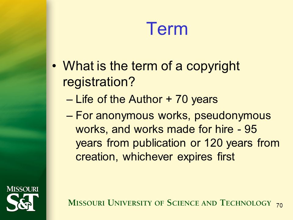 Term What is the term of a copyright registration