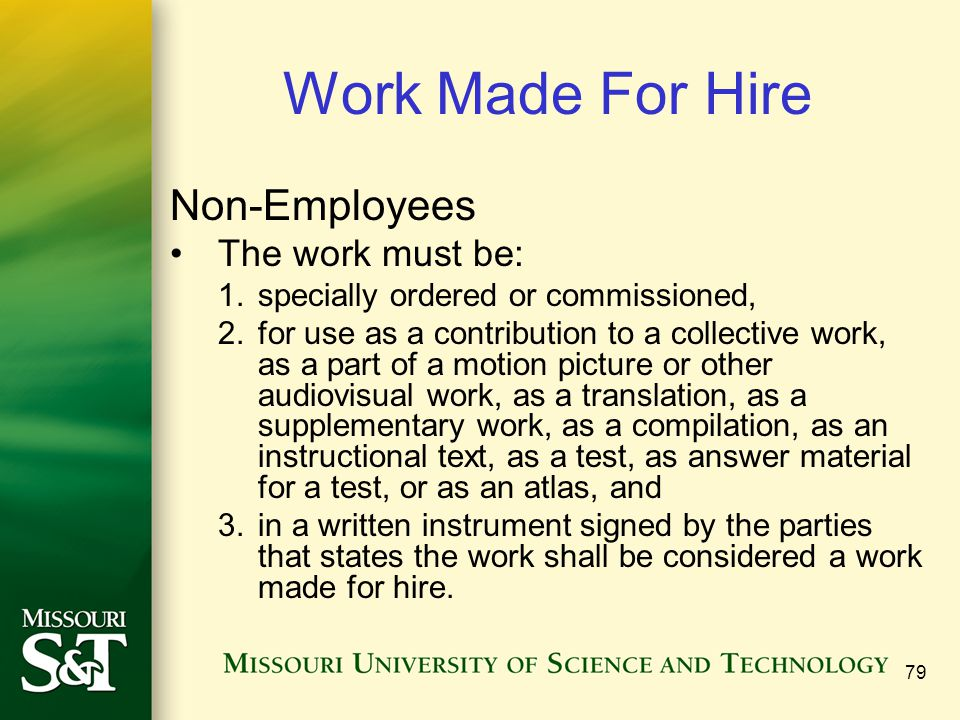 Work Made For Hire Non-Employees The work must be: