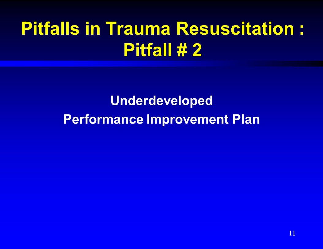 Pitfalls in Trauma Resuscitation : Pitfall # 2