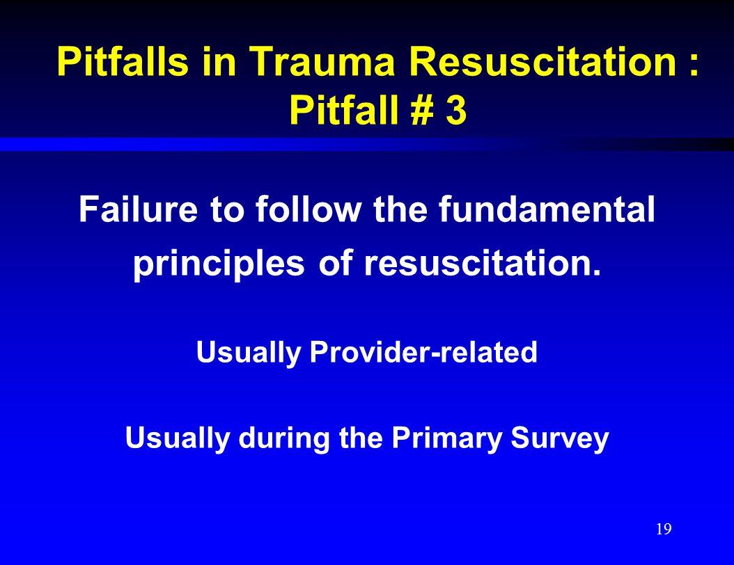 Pitfalls in Trauma Resuscitation : Pitfall # 3