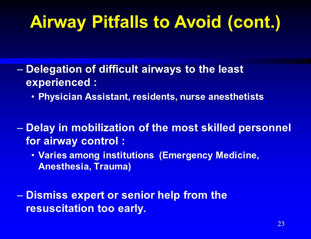 Airway Pitfalls to Avoid (cont.)