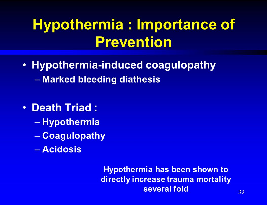 Hypothermia : Importance of Prevention