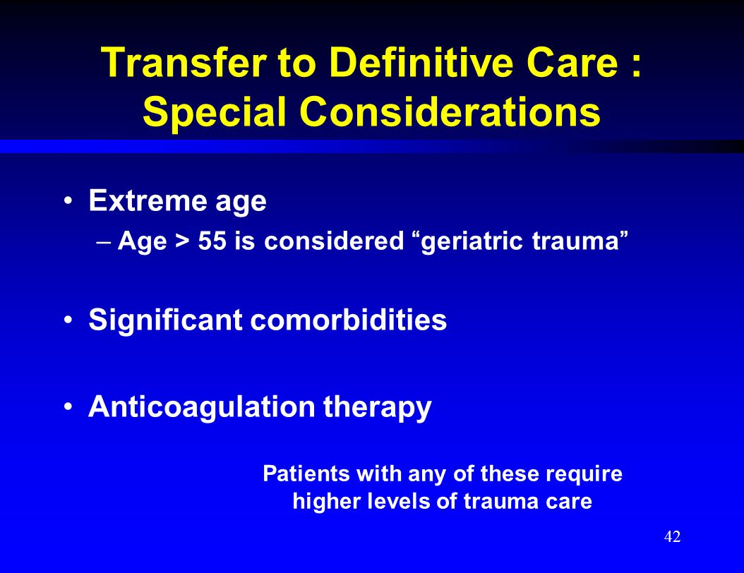 Transfer to Definitive Care : Special Considerations
