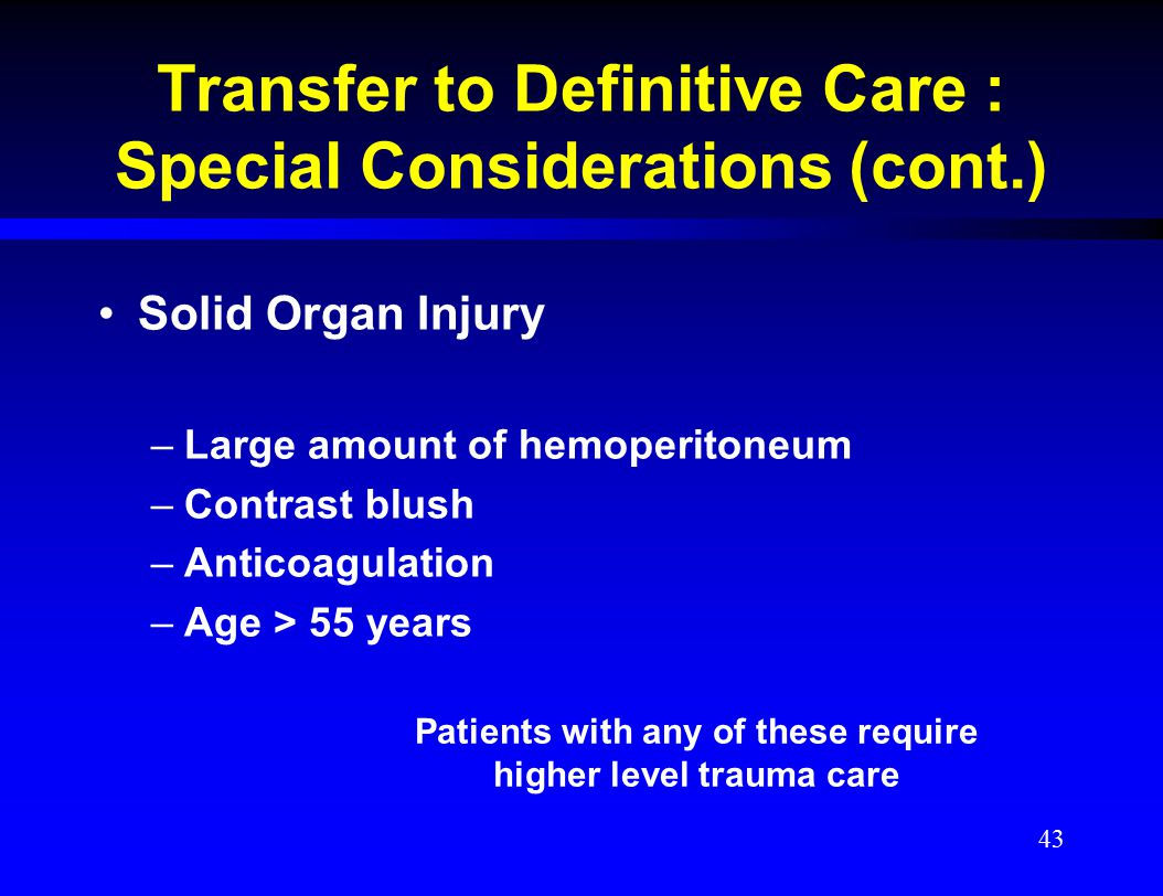 Transfer to Definitive Care : Special Considerations (cont.)