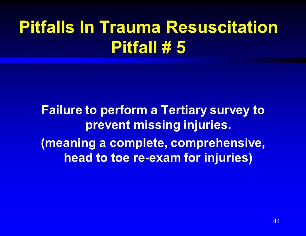 Pitfalls In Trauma Resuscitation Pitfall # 5