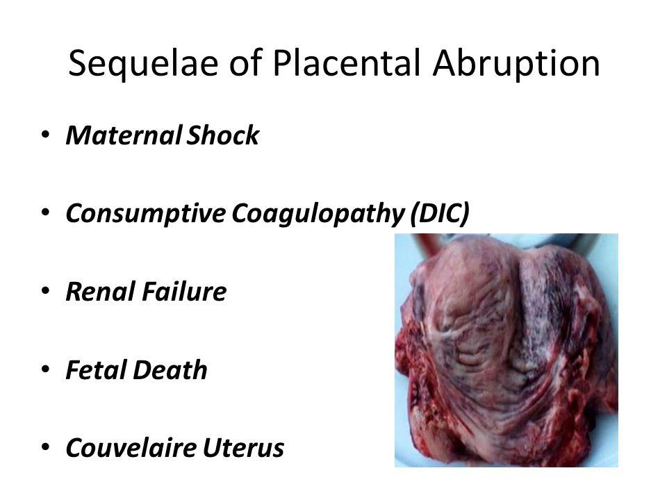 Sequelae of Placental Abruption