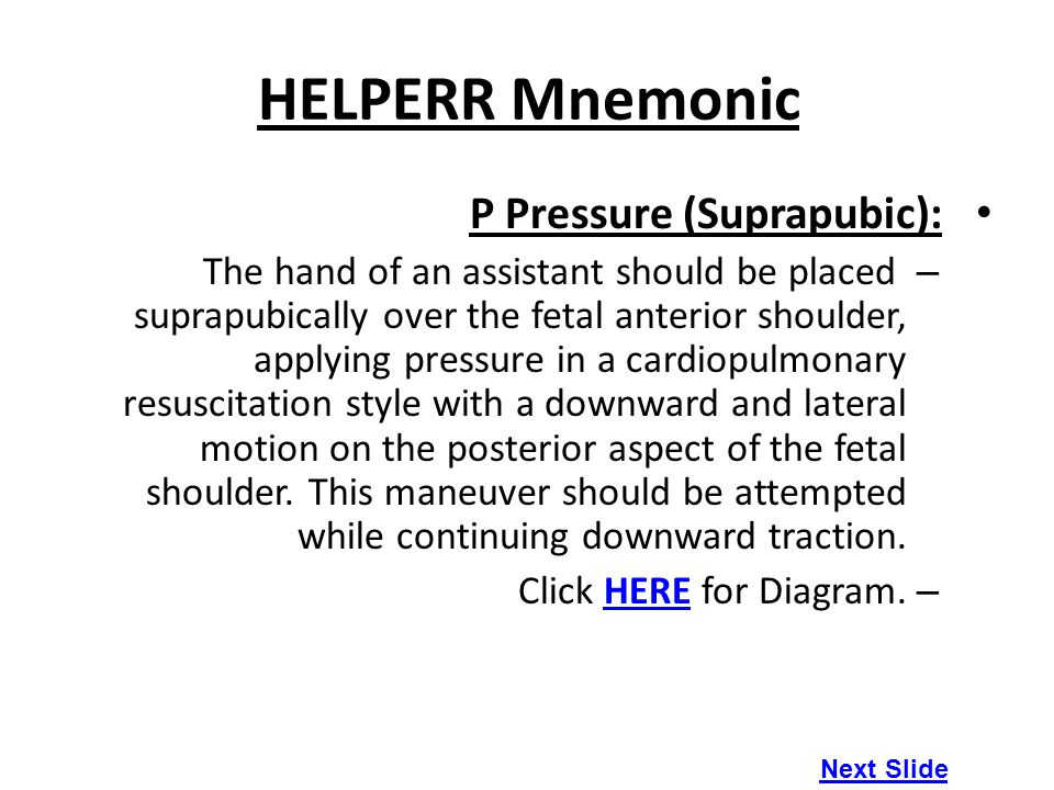 HELPERR Mnemonic P Pressure (Suprapubic):
