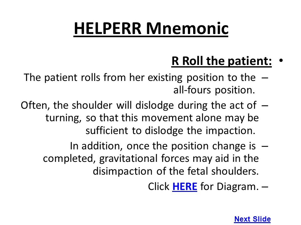 HELPERR Mnemonic R Roll the patient: