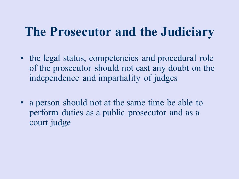 The Prosecutor and the Judiciary