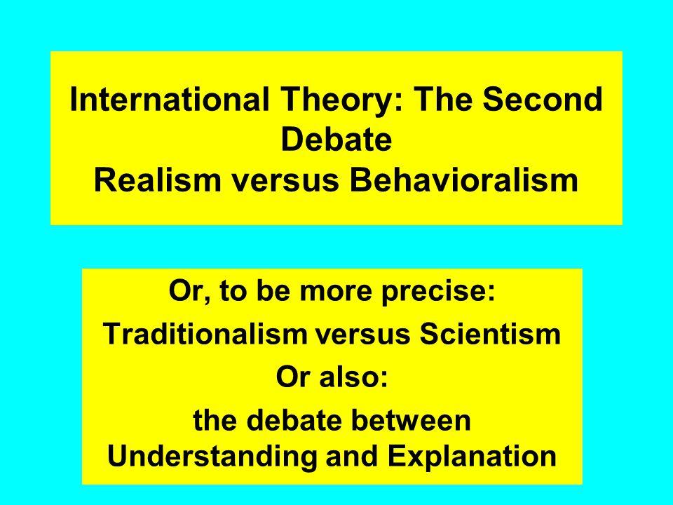 International Theory: The Second Debate Realism versus Behavioralism
