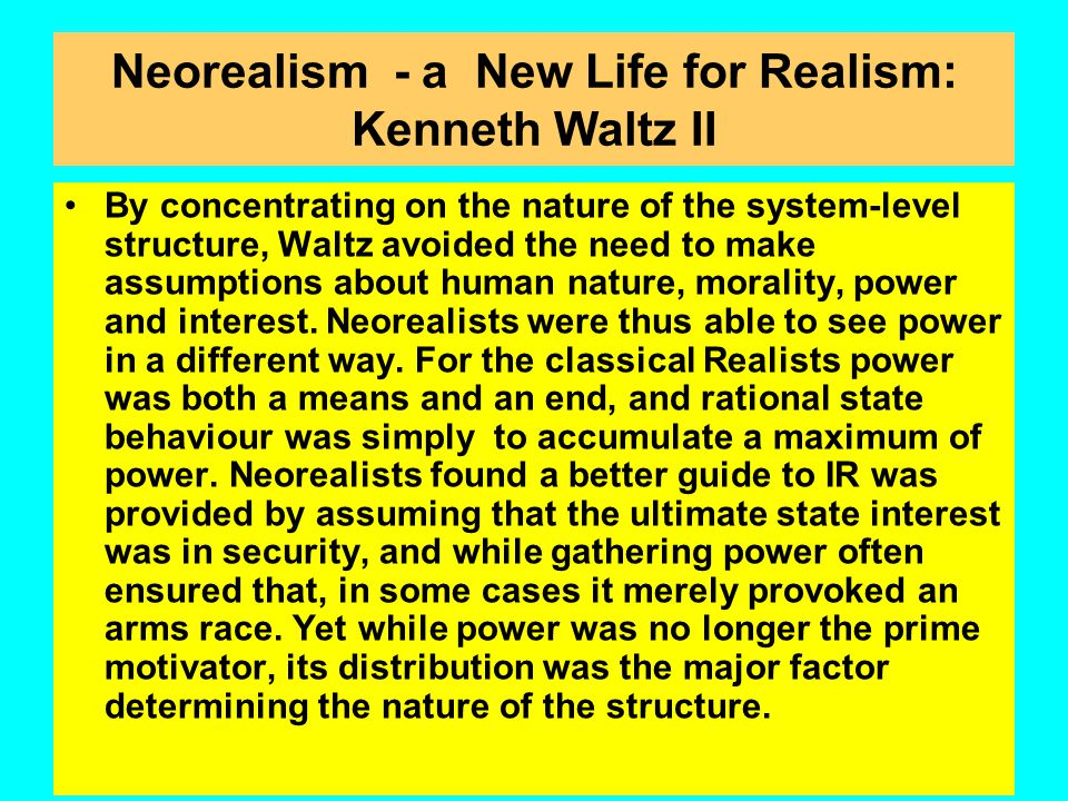Neorealism - a New Life for Realism: Kenneth Waltz II