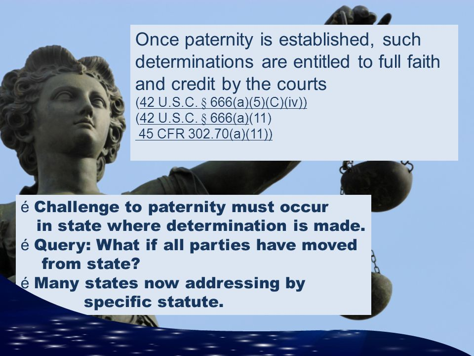 Once paternity is established, such determinations are entitled to full faith and credit by the courts