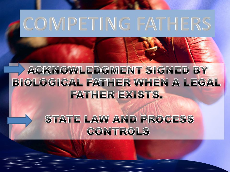 ACKNOWLEDGMENT SIGNED BY BIOLOGICAL FATHER WHEN A LEGAL