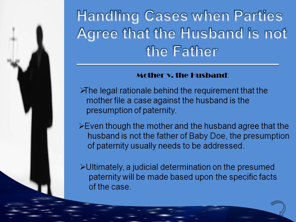Handling Cases when Parties Agree that the Husband is not